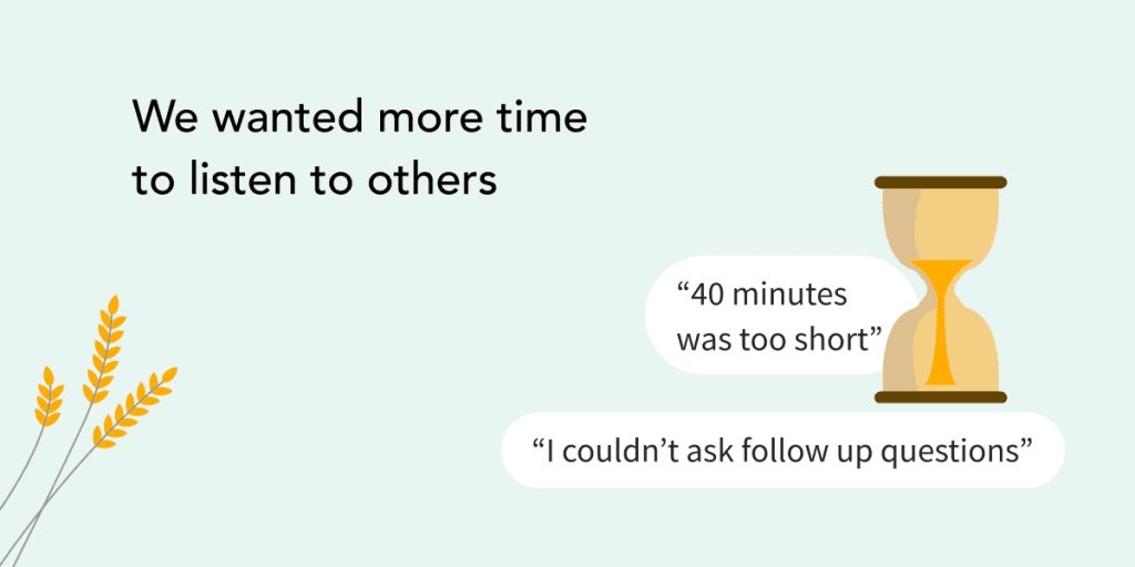 """Snippet of an infographic reading """"We wanted more time to listen to others"""". Two smaller speech bubbles read """"40 minutes was too short"""" and """"I couldn't ask follow up questions"""""""