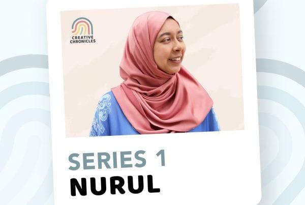 Creatives Chronicles Series1 - Nurul