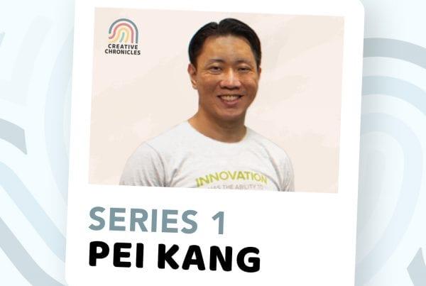 Creatives Chronicles Series1 - Pei Kang