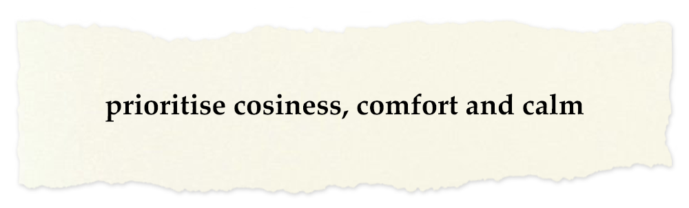Creative Chronicles Nurul Quote: prioritise cosiness, comfort and calm
