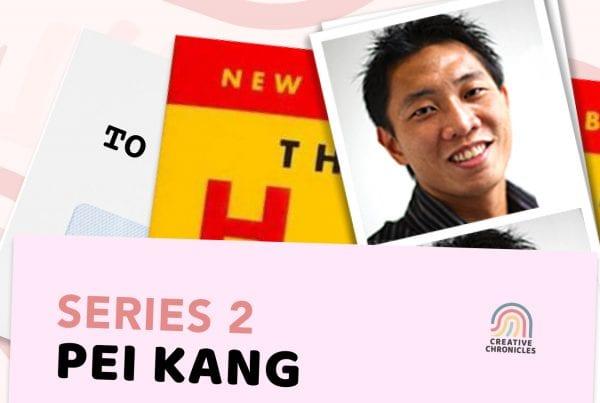 Creatives Chronicles Series2 - Pei Kang