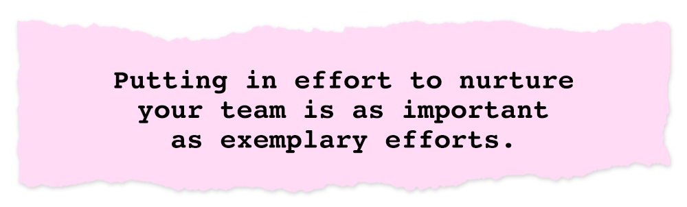 Creative Chronicles Pei Kang Quote: Putting in effort to nurture your team is as important as exemplary efforts.