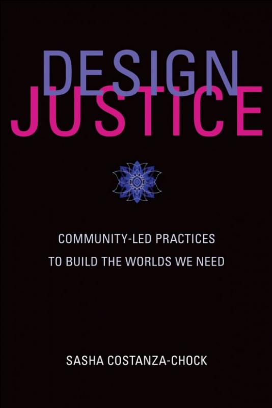 Design Justice - Sasha Constanza-Chock