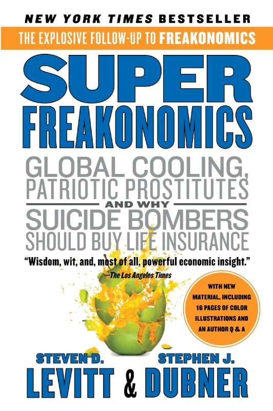 SuperFreakonomics, Global Cooling, Patriotic Prostitutes And Why Suicide Bombers Should Buy Life Insurance - Steven D. Levitt