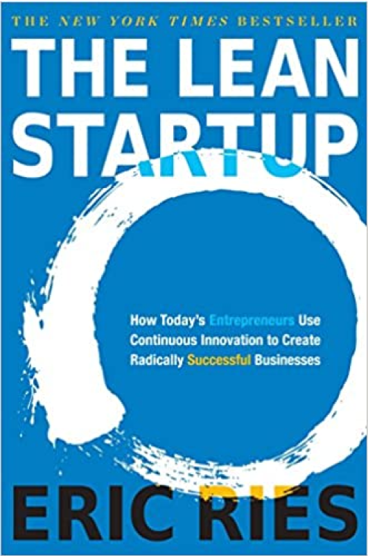 The Lean Startup, How Today's Entrepreneurs Use Continuous Innovation to Create Radically Successful Businesses - Eric Ries