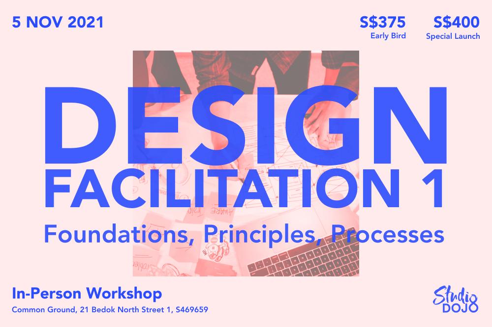 Design Facilitation 1 - Nov 2021