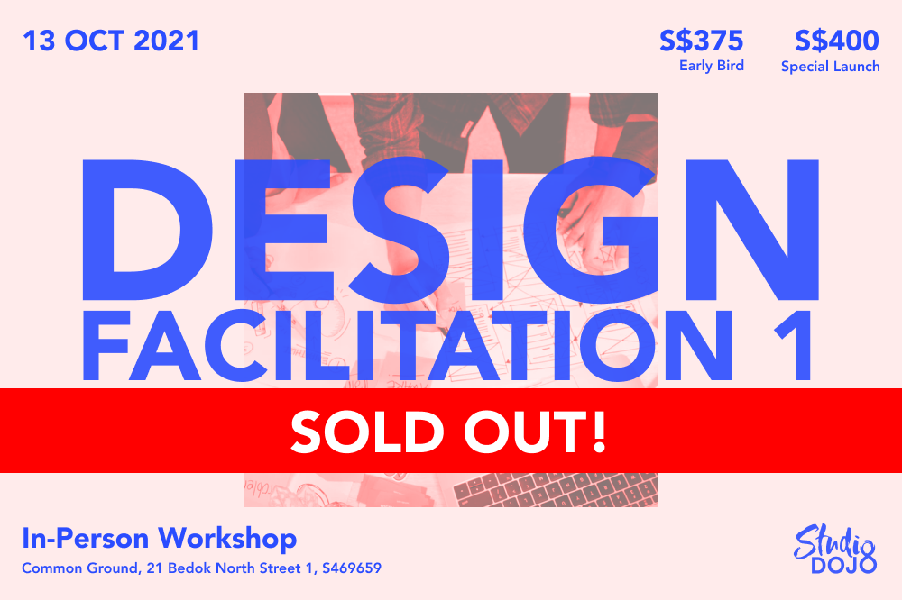 Design Facilitation 1 - Oct 2021 SOLD OUT
